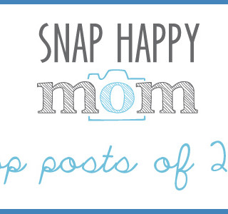 Top Snap Happy Mom Posts of 2013