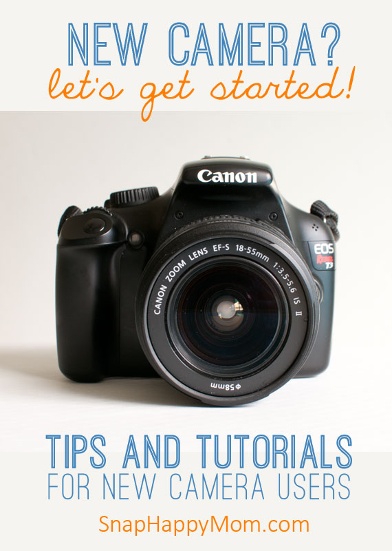 New Camera Tips and Tutorials from www.SnapHappyMom.com