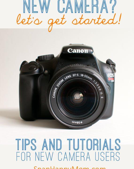 New Camera Tips and Tutorials - SnapHappyMom.com