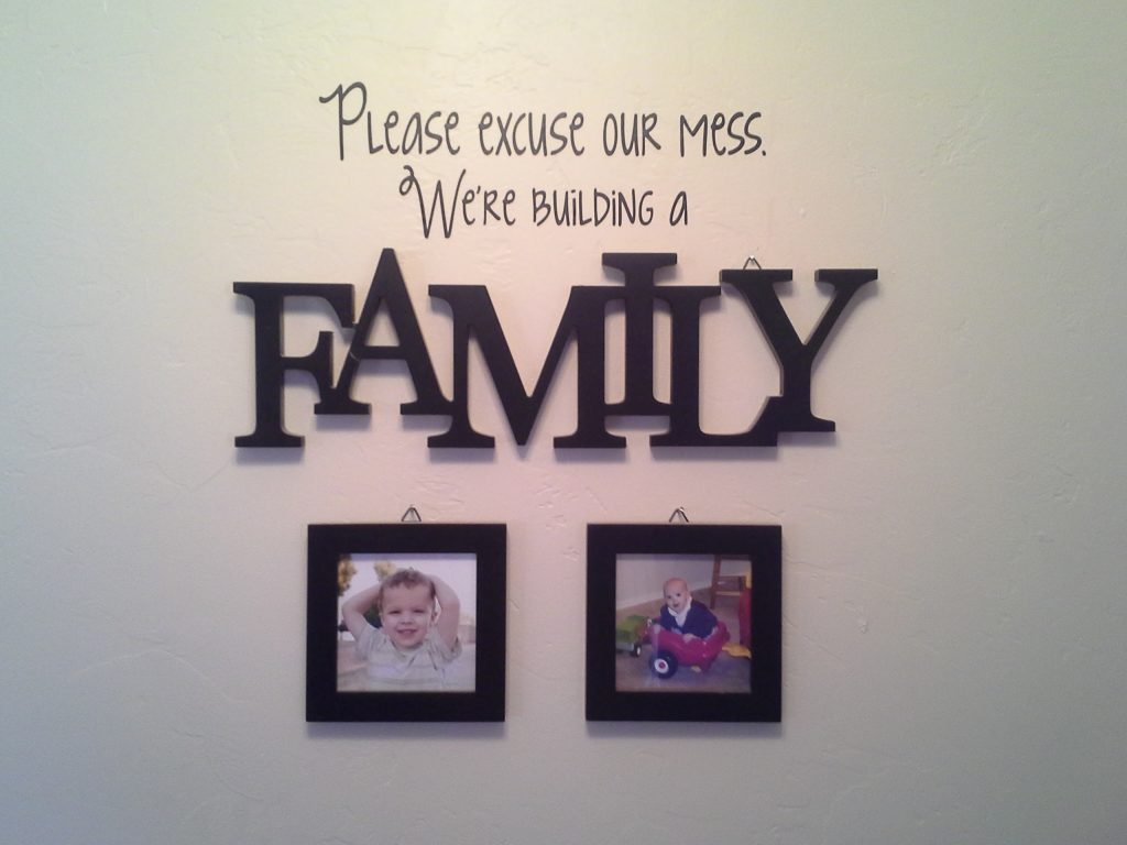"""""""Please Excuse Our Mess - We're building a family."""" from SnapHappyMom.com"""