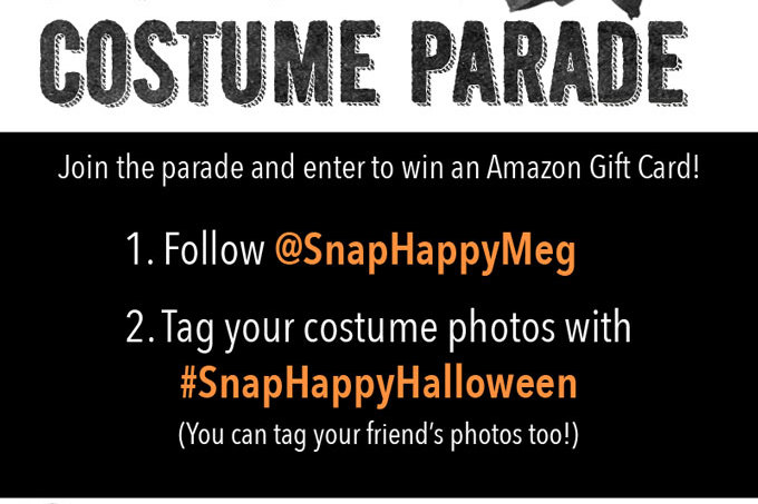 Halloween Costume Parade on Instagram - Tag your posts with #SnapHappyHalloween to join the parade!