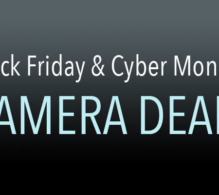 Black Friday and Cyber Monday Camera Deals