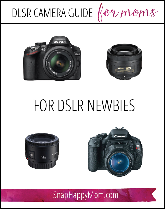 DSLR Camera Guide For Moms - What To Get For DSLR Newbies - SnapHappyMom.com