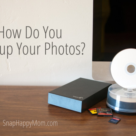 How Do You Back Up Your Photos? Types of Photo Storage by SnapHappyMom.com