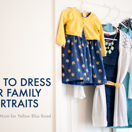 How To Dress For Family Portraits - Snap Happy Mom