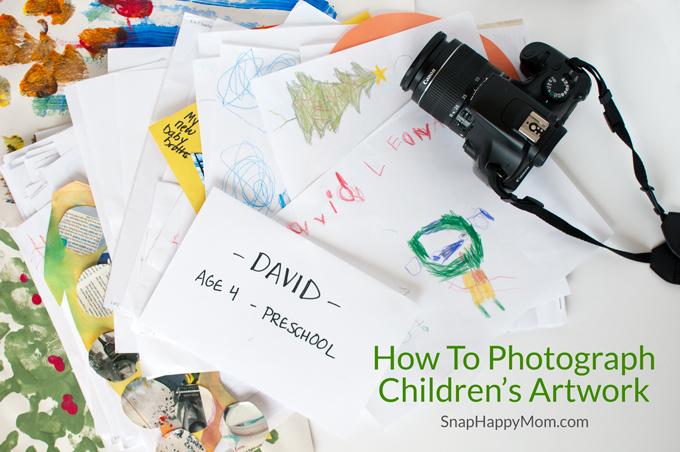 How To Photograph Children's Artwork - SnapHappyMom.com