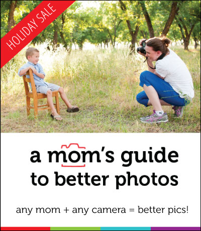 A Mom's Guide To Better Photos - a beginning photography course for moms with any type of camera - DSLR, point and shoot, or smartphone.