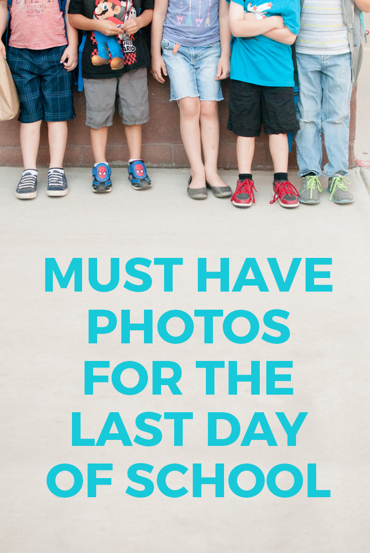 Must Have Photos for the Last Day of School