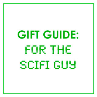 Gift Guide for Him: Gift Guide for the Sci-Fi Guy