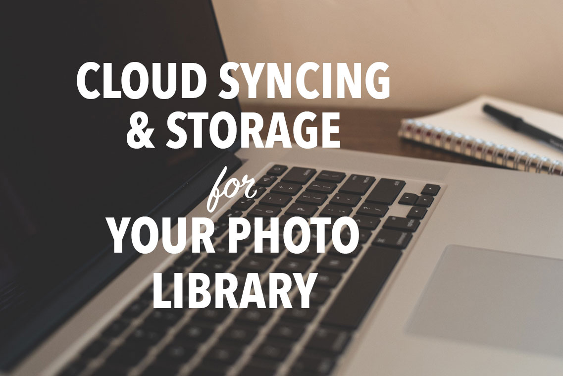 CLOUD SYNCING & CLOUD STORAGE OPTIONS FOR YOUR PHOTO LIBRARY - Snap